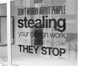 "Frase en la ventana de IED: ""Don't worry about people stealing your design work worry the day they stop"""